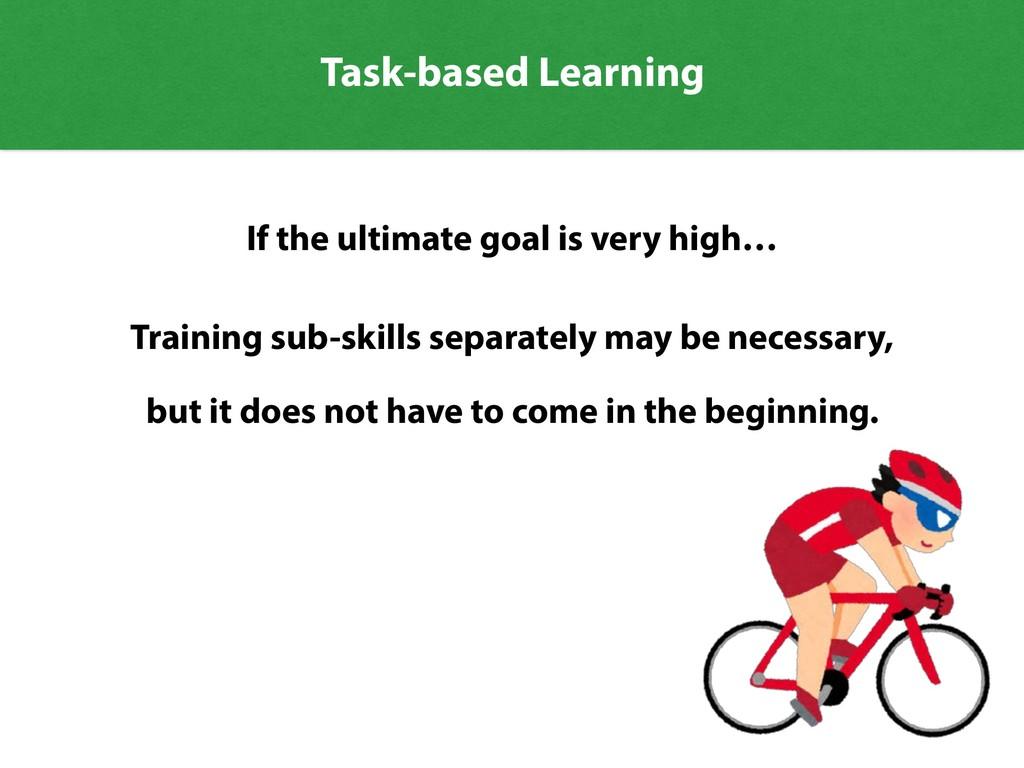 If the ultimate goal is very high… Training sub...