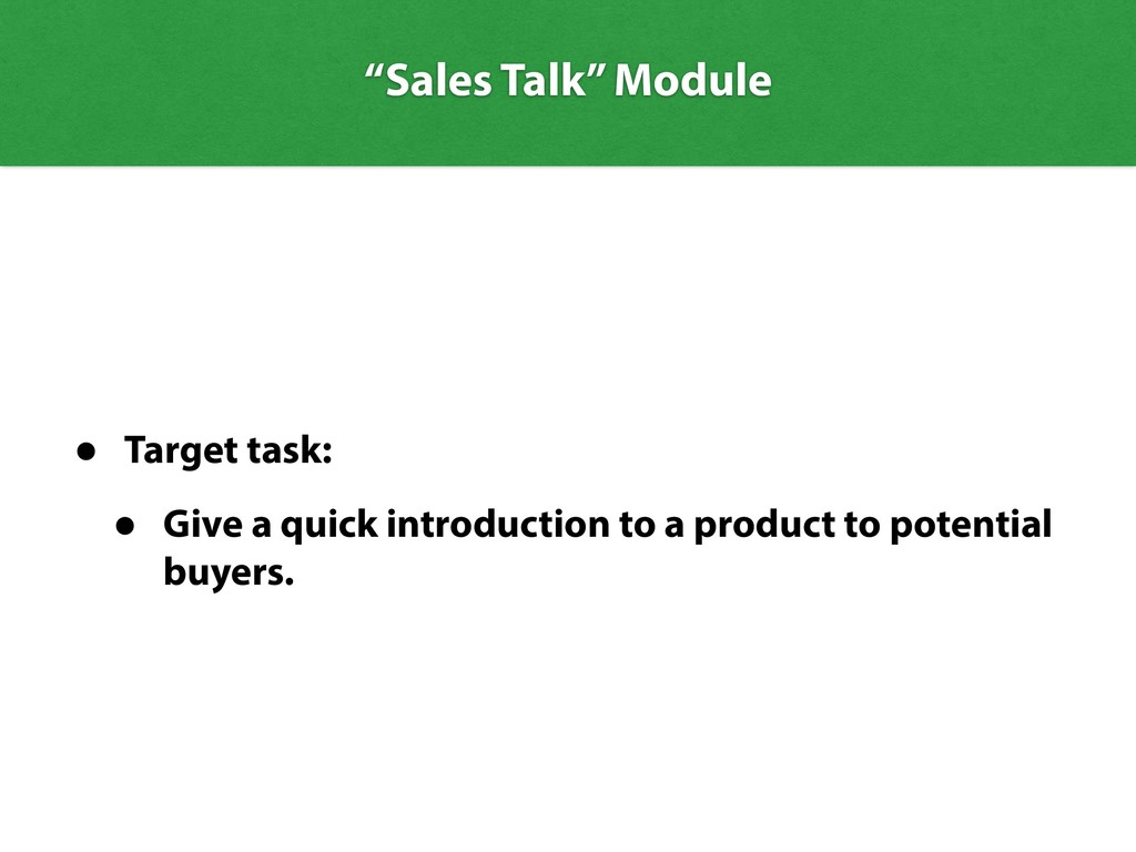 • Target task: • Give a quick introduction to a...