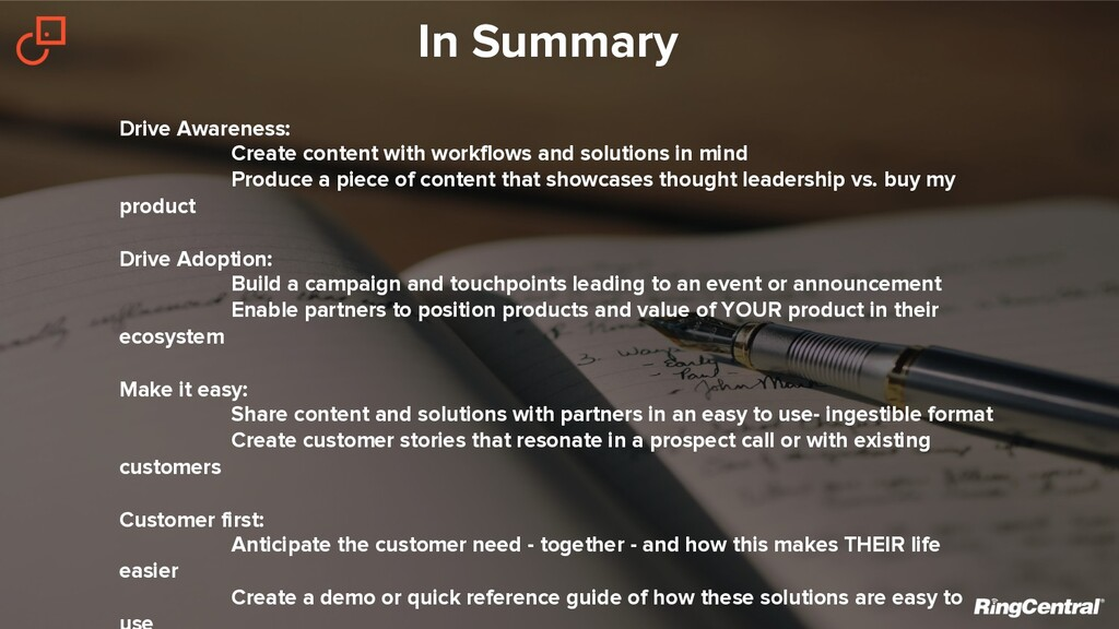 In Summary Drive Awareness: Create content with...