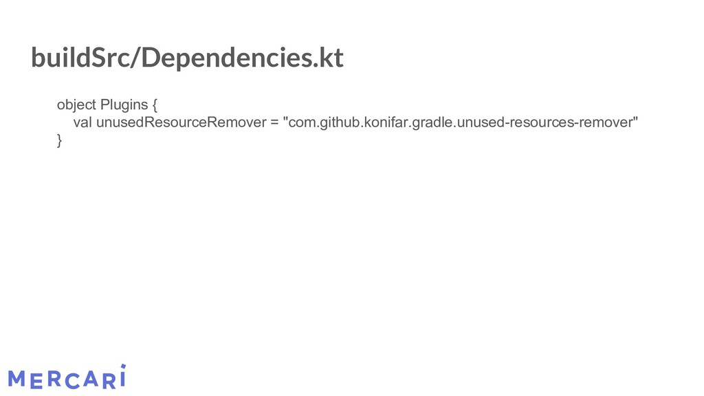 buildSrc/Dependencies.kt object Plugins { val u...