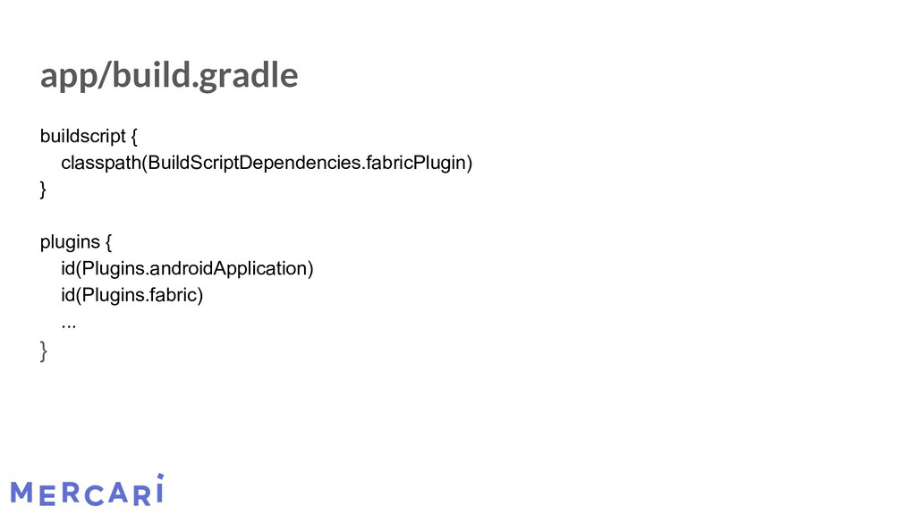 app/build.gradle buildscript { classpath(BuildS...