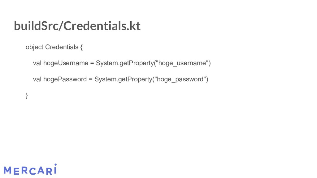 buildSrc/Credentials.kt object Credentials { va...