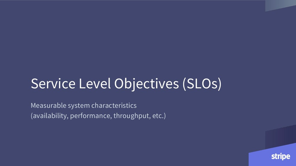 Service Level Objectives (SLOs) Measurable syst...