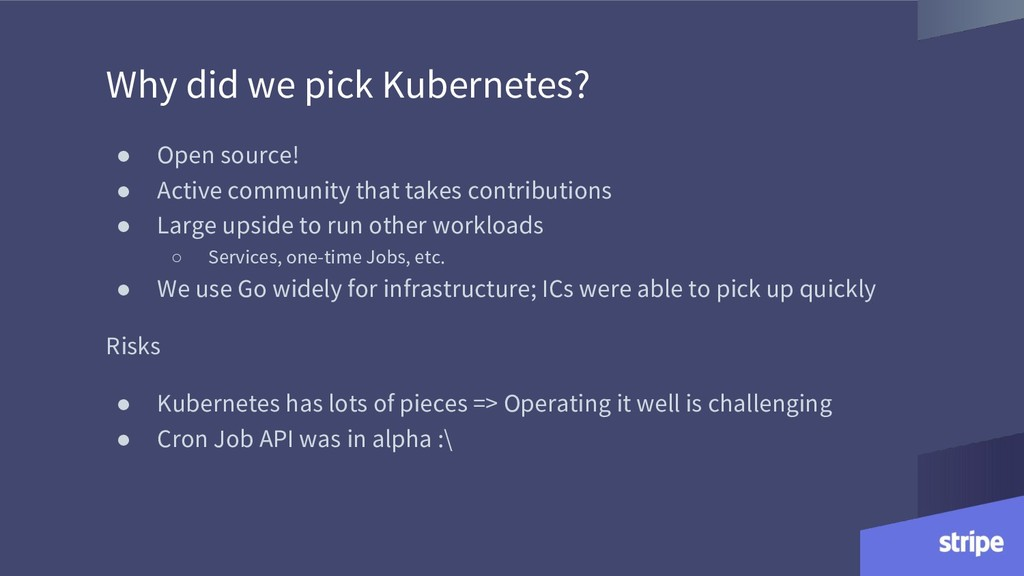 Why did we pick Kubernetes? ● Open source! ● Ac...