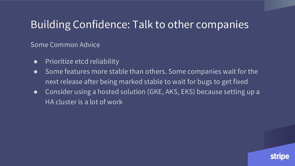 Building Confidence: Talk to other companies So...