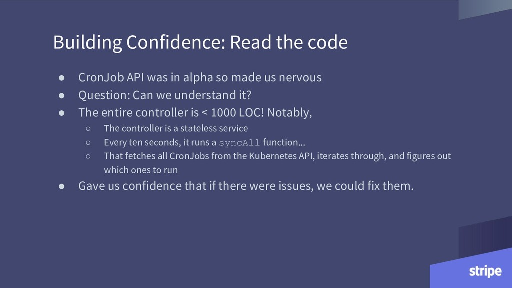 Building Confidence: Read the code ● CronJob AP...