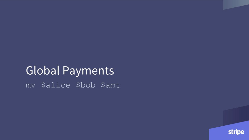 Global Payments mv $alice $bob $amt
