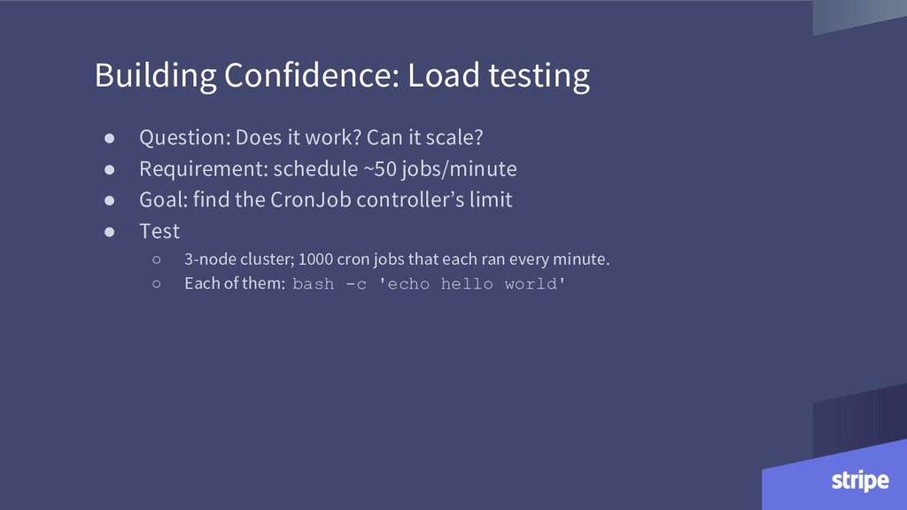 Building Confidence: Load testing ● Question: D...