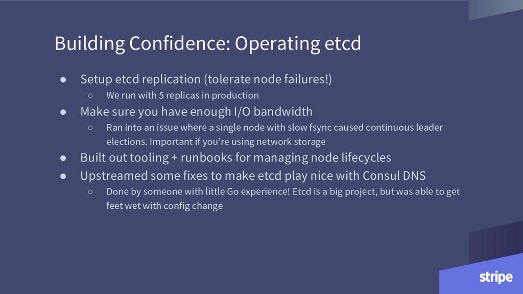 Building Confidence: Operating etcd ● Setup etc...