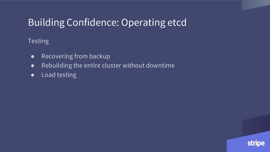 Building Confidence: Operating etcd Testing ● R...
