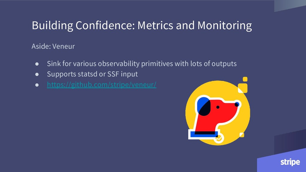 Building Confidence: Metrics and Monitoring Asi...