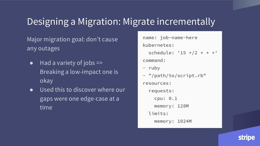Major migration goal: don't cause any outages ●...
