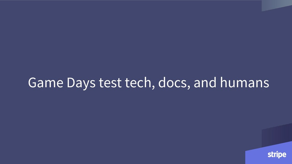 Game Days test tech, docs, and humans