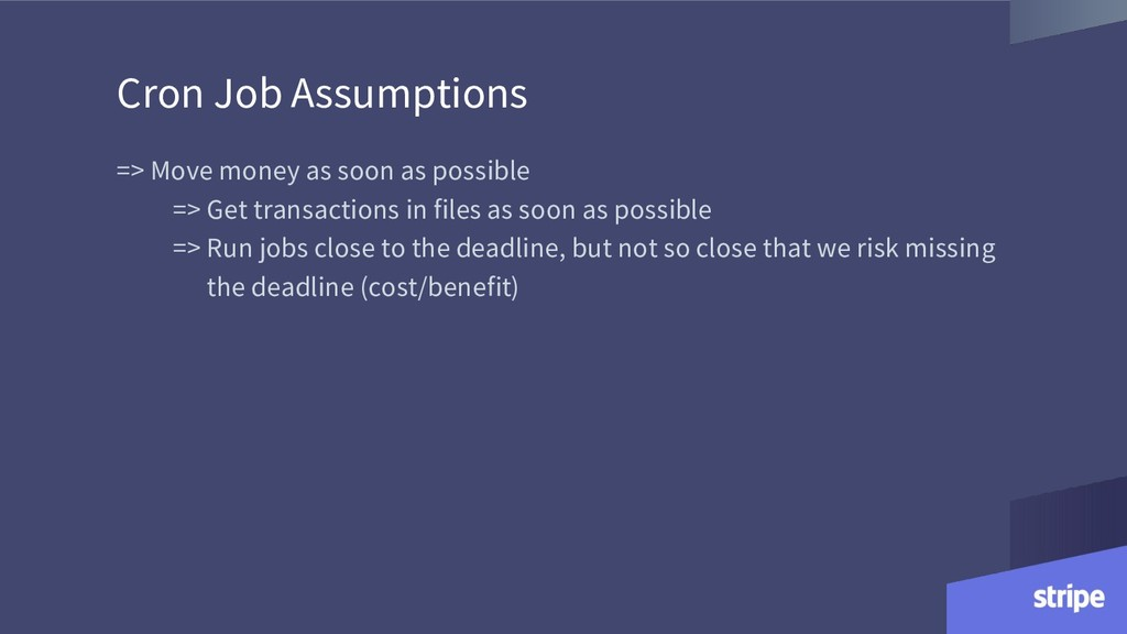 Cron Job Assumptions => Move money as soon as p...