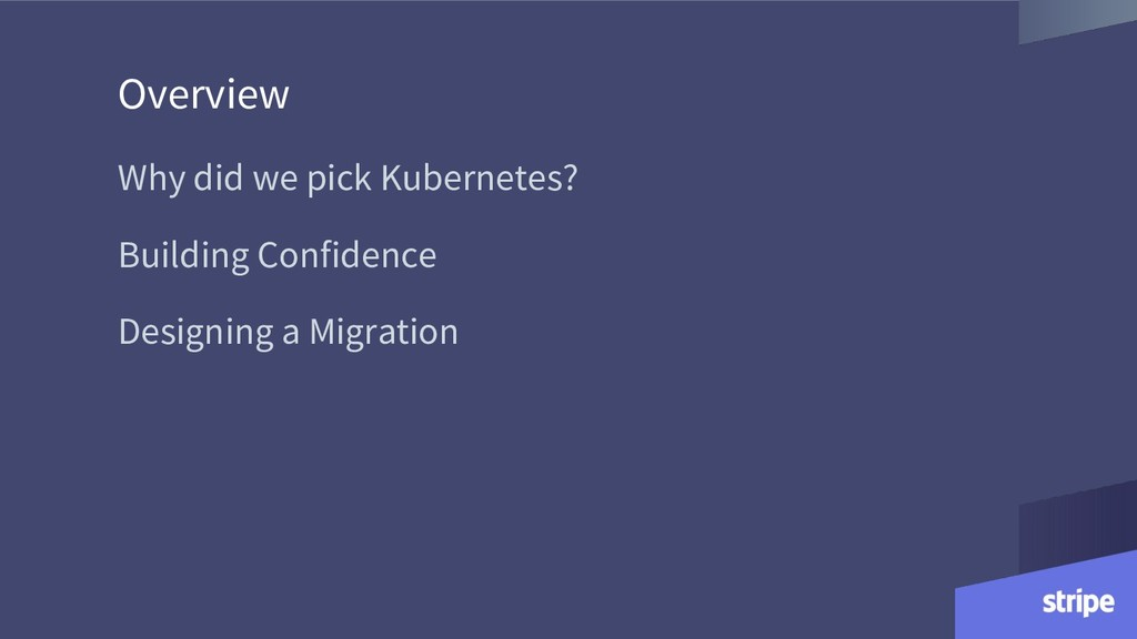 Overview Why did we pick Kubernetes? Building C...