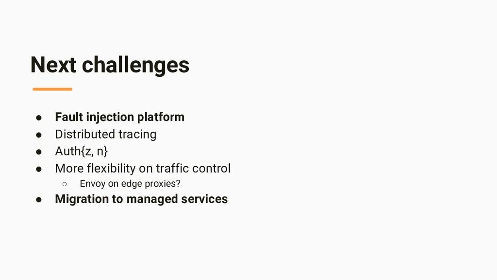 Next challenges ● Fault injection platform ● Di...