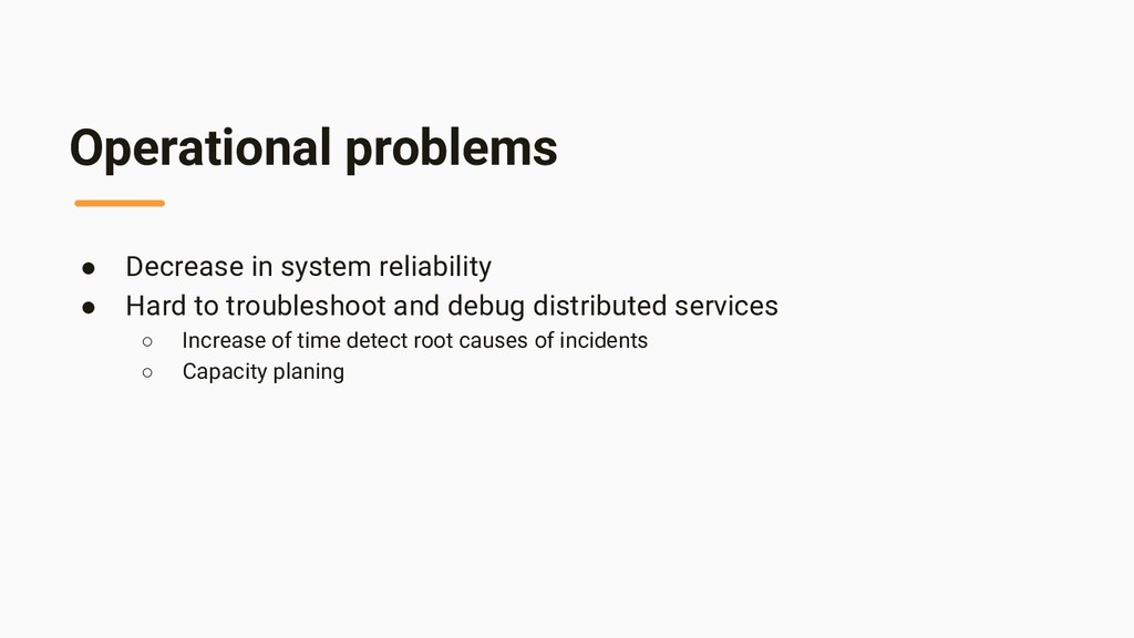 Operational problems ● Decrease in system relia...