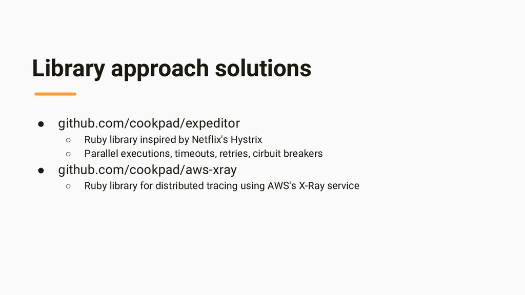 Library approach solutions ● github.com/cookpad...