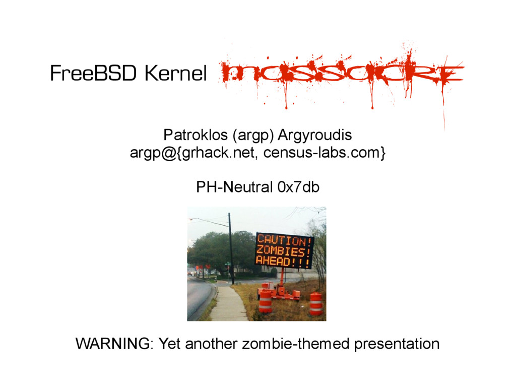 FreeBSD Kernel massacre Patroklos (argp) Argyro...