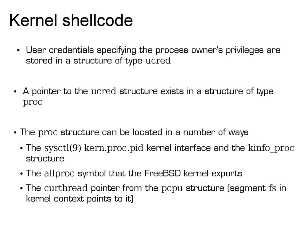 Kernel shellcode ● User credentials specifying ...