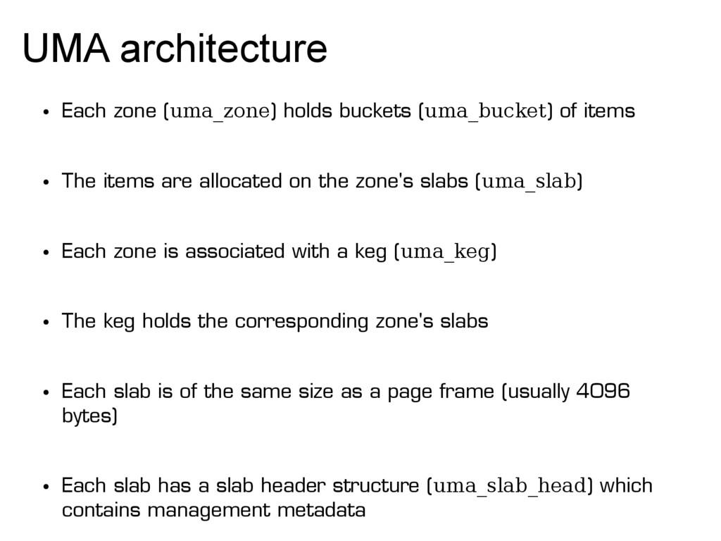 UMA architecture ● Each zone (uma_zone) holds b...