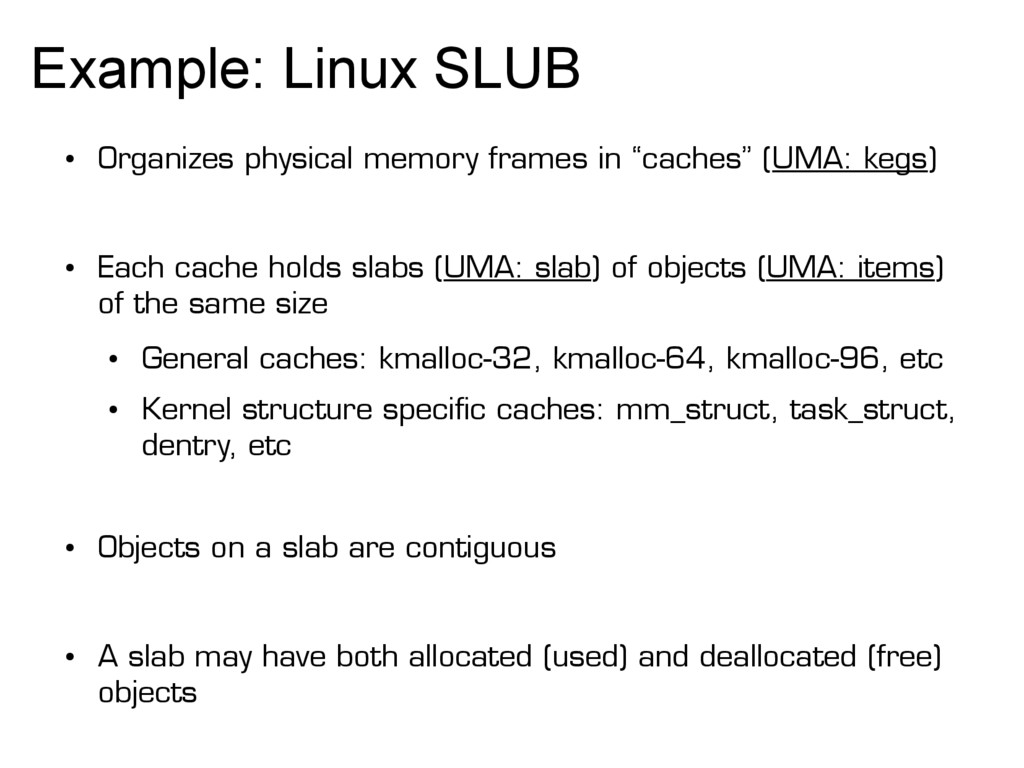 Example: Linux SLUB ● Organizes physical memory...