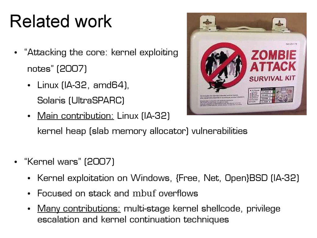 "Related work ● ""Attacking the core: kernel expl..."