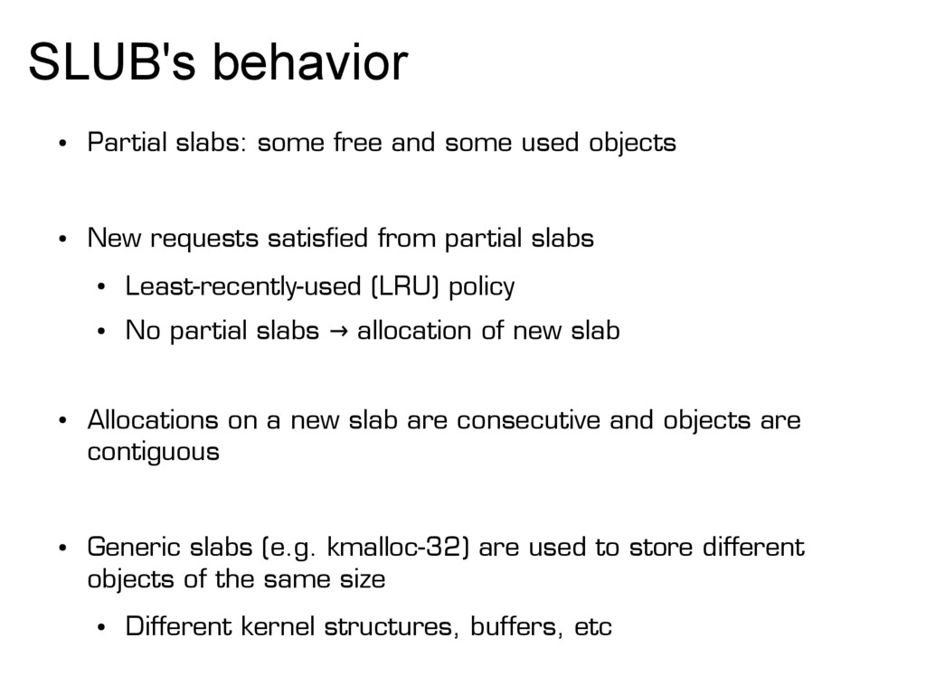 SLUB's behavior ● Partial slabs: some free and ...