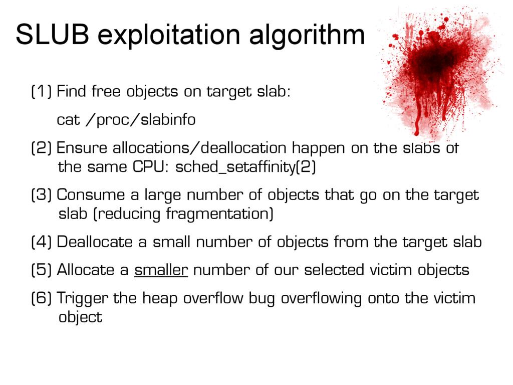 SLUB exploitation algorithm (1) Find free objec...