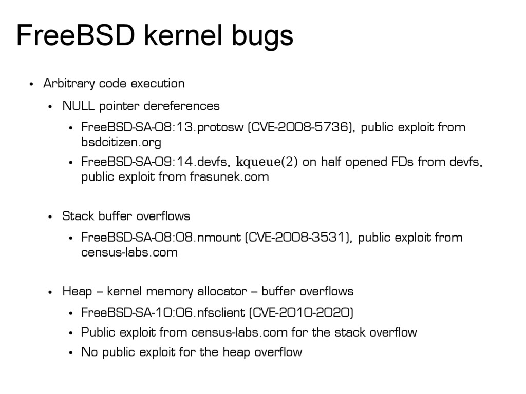 FreeBSD kernel bugs ● Arbitrary code execution ...