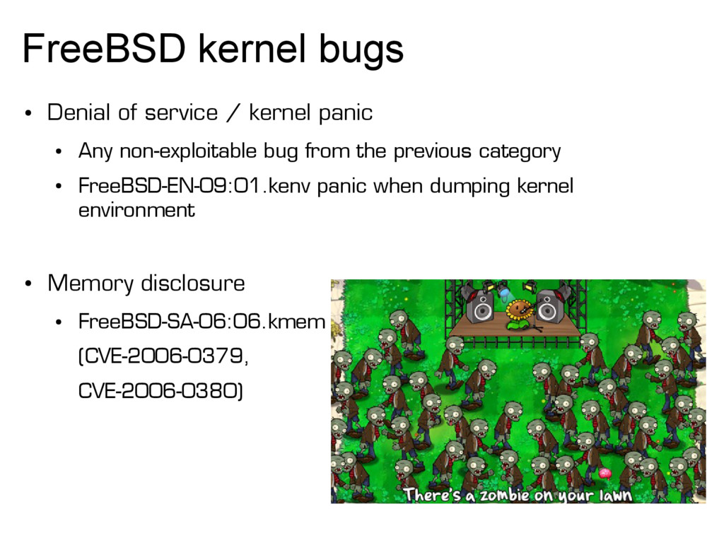FreeBSD kernel bugs ● Denial of service / kerne...