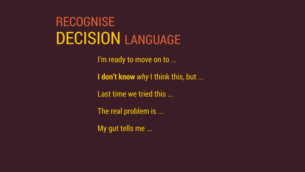 RECOGNISE DECISION LANGUAGE I'm ready to move o...