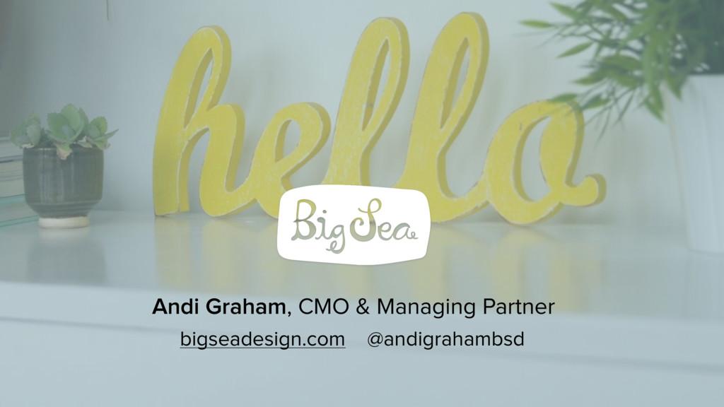 @andigrahambsd bigseadesign.com Andi Graham, CM...