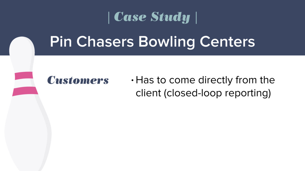 Pin Chasers Bowling Centers | Case Study | Cust...
