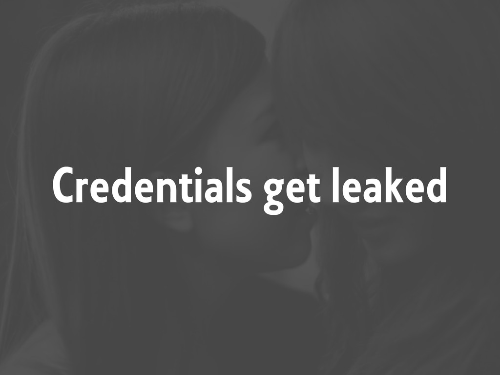Credentials get leaked