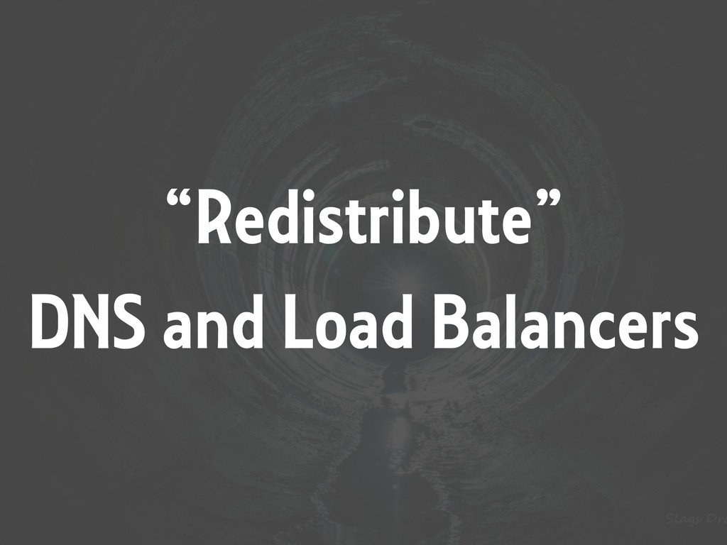 """Redistribute"" DNS and Load Balancers"