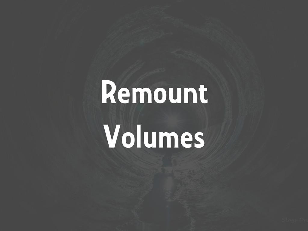 Remount Volumes