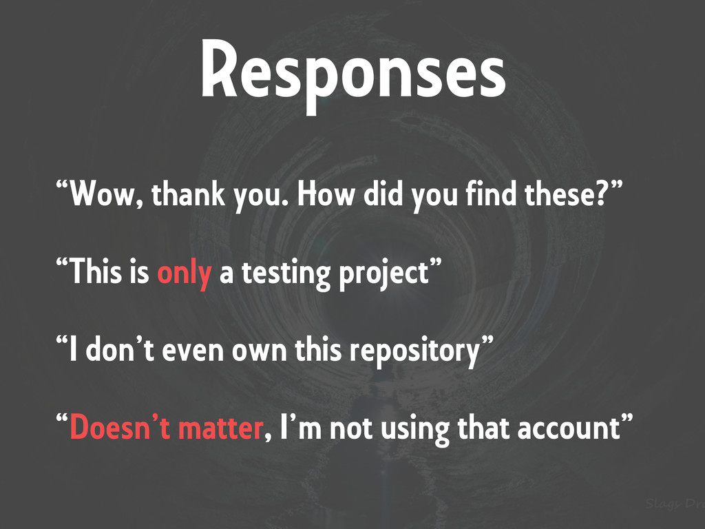 """Responses """"Wow, thank you. How did you find the..."""