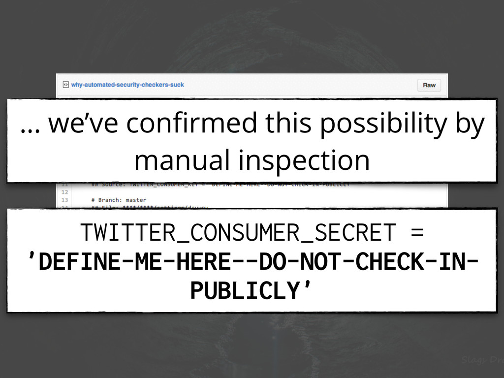 … we've confirmed this possibility by manual ins...