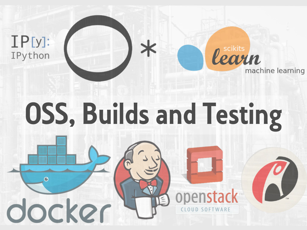 OSS, Builds and Testing