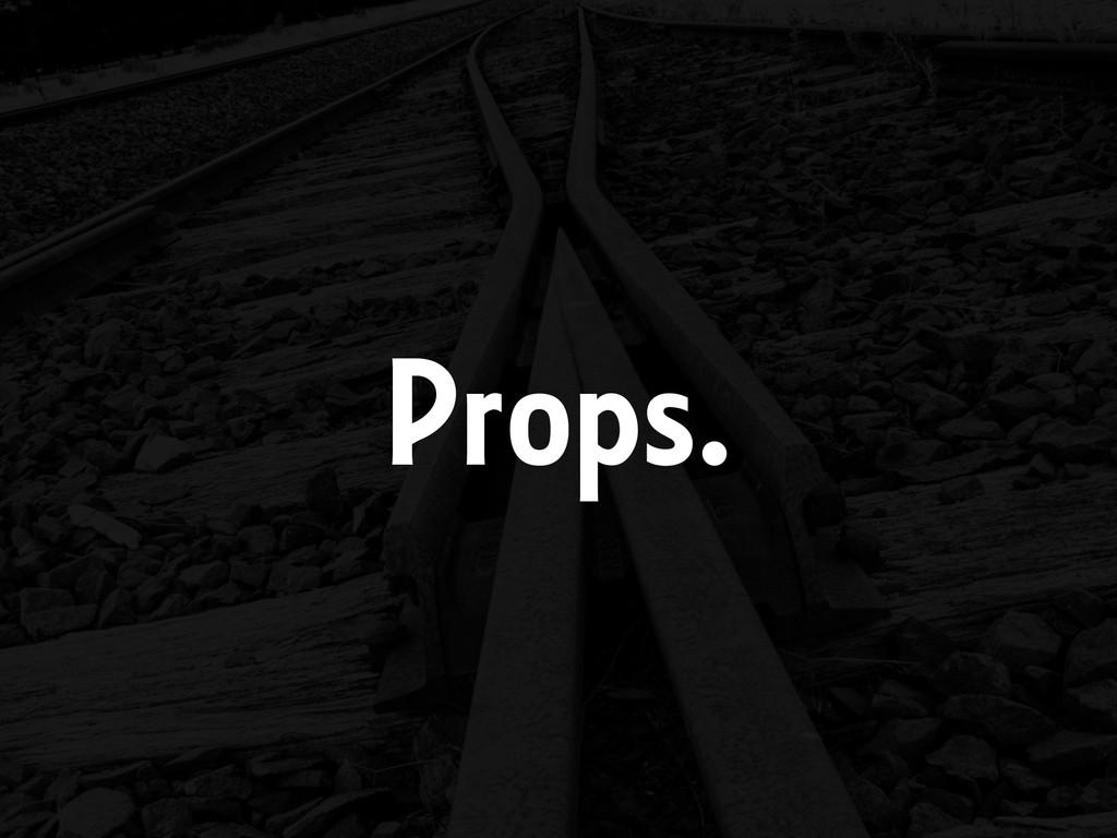 Props.