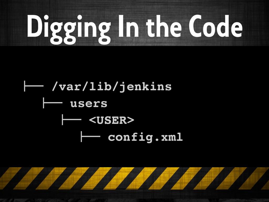 """Digging In the Code !"""""""" /var/lib/jenkins! ! !!""""..."""