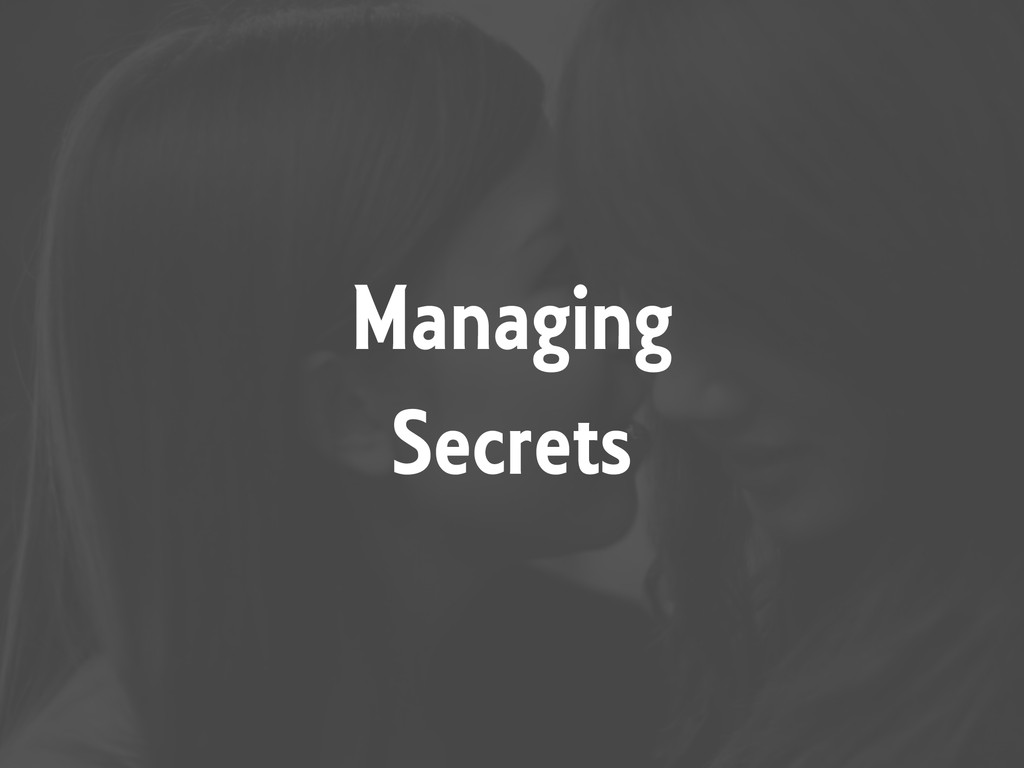 Managing Secrets