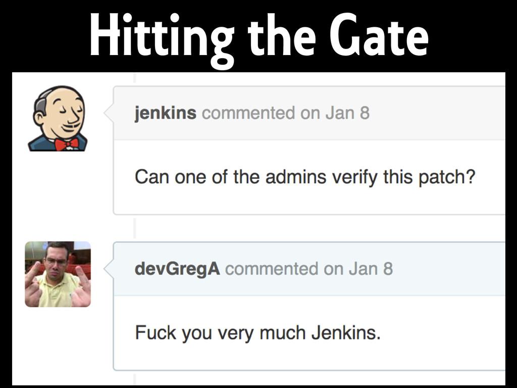 Hitting the Gate