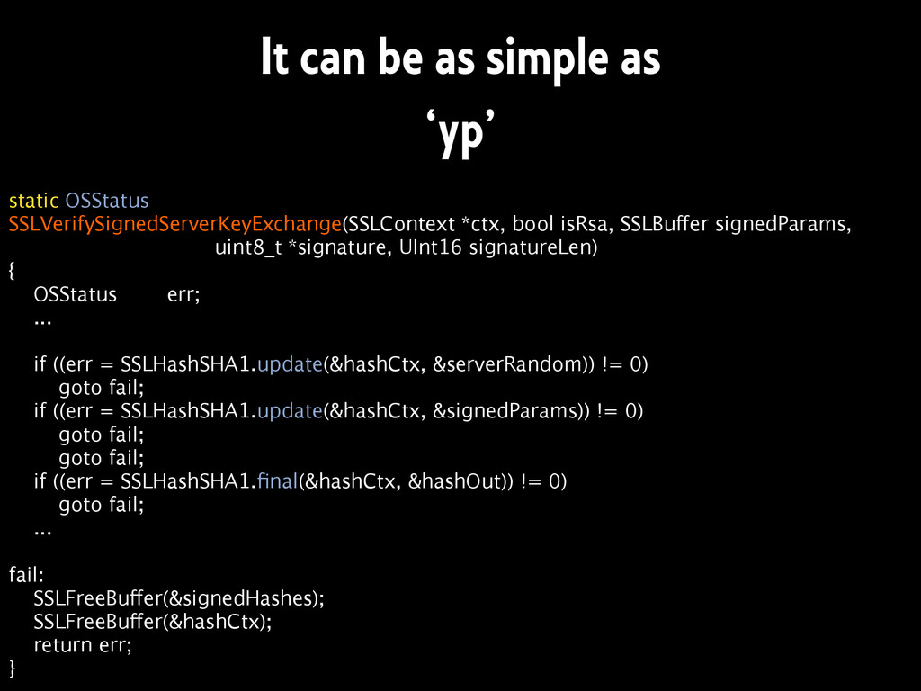 It can be as simple as 'yp' static OSStatus SS...