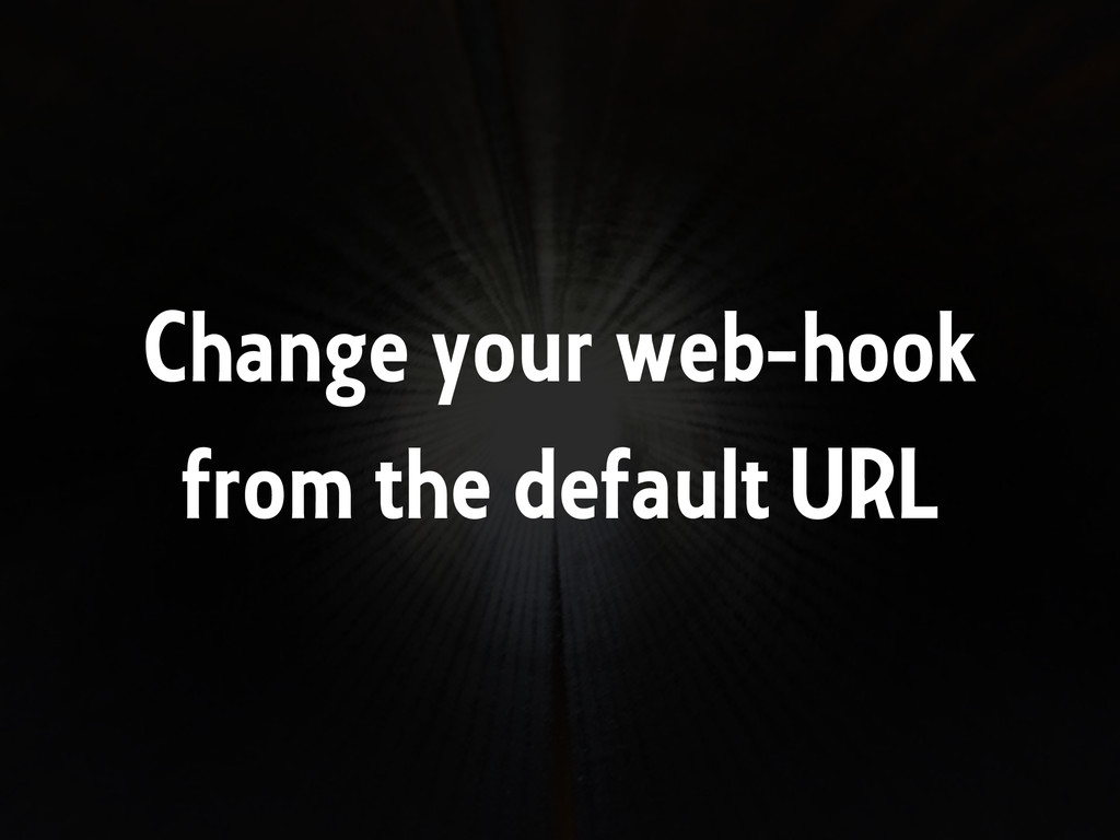 Change your web-hook from the default URL