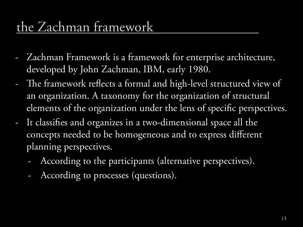 the Zachman framework - Zachman Framework is a ...