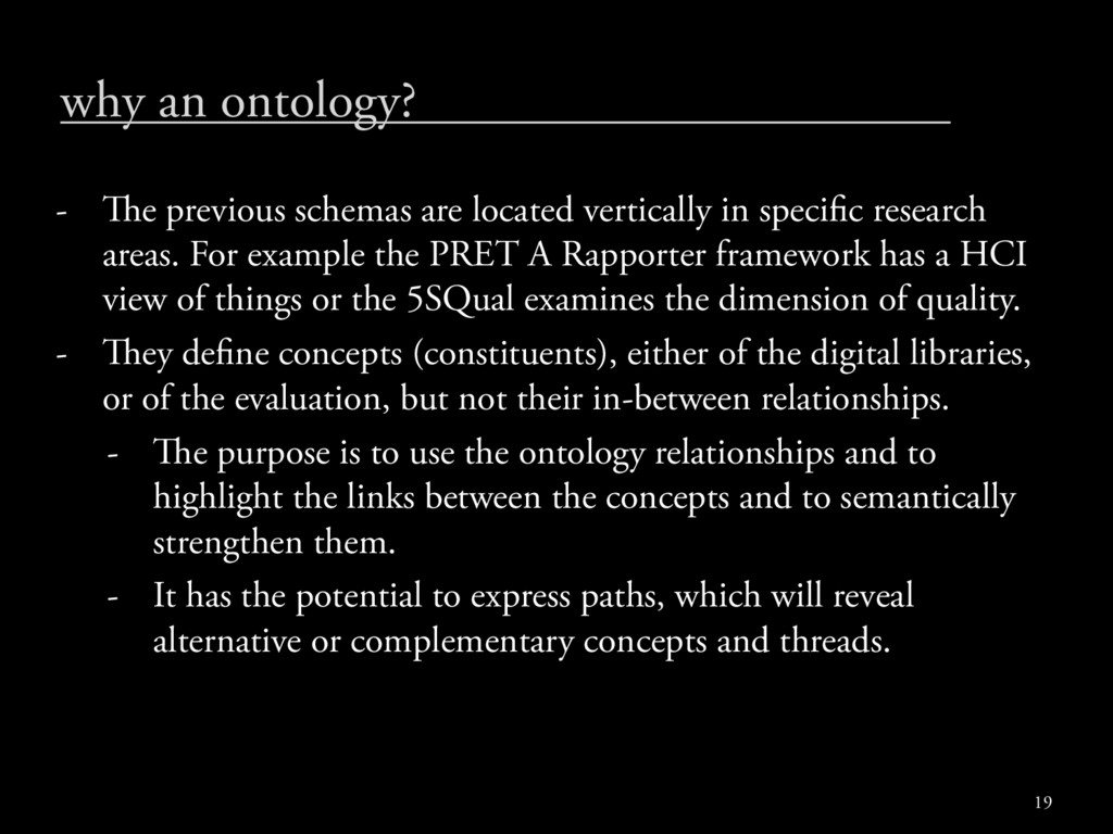 why an ontology? - e previous schemas are loca...