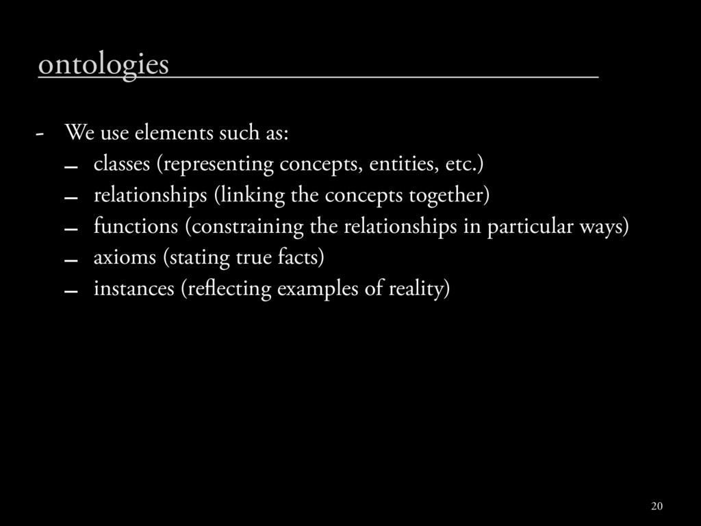 ontologies - We use elements such as: – classes...