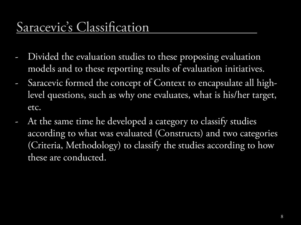 Saracevic's Classi cation - Divided the evaluat...